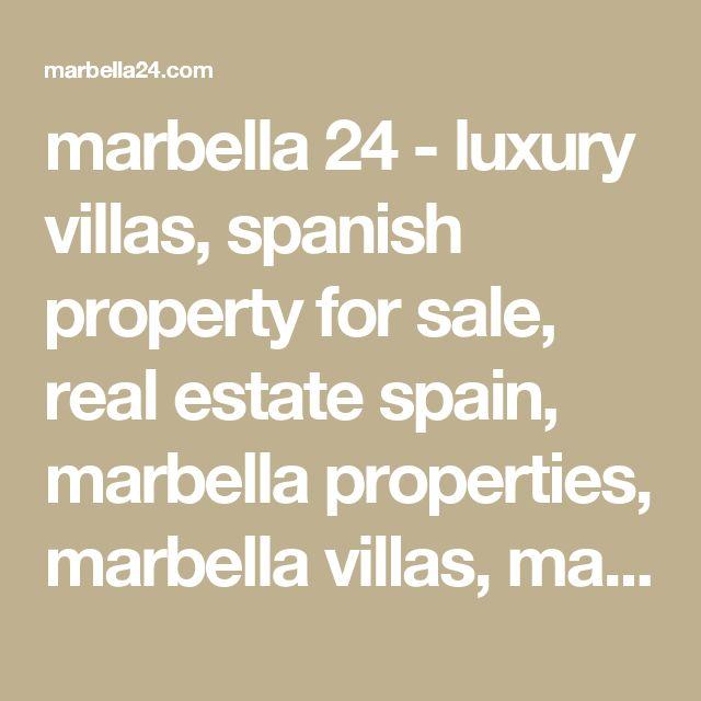 marbella 24 - luxury villas, spanish property for sale, real estate spain, marbella properties, marbella villas, marbella property, real estate marbella, luxury property in marbella, yachts for sale - properties