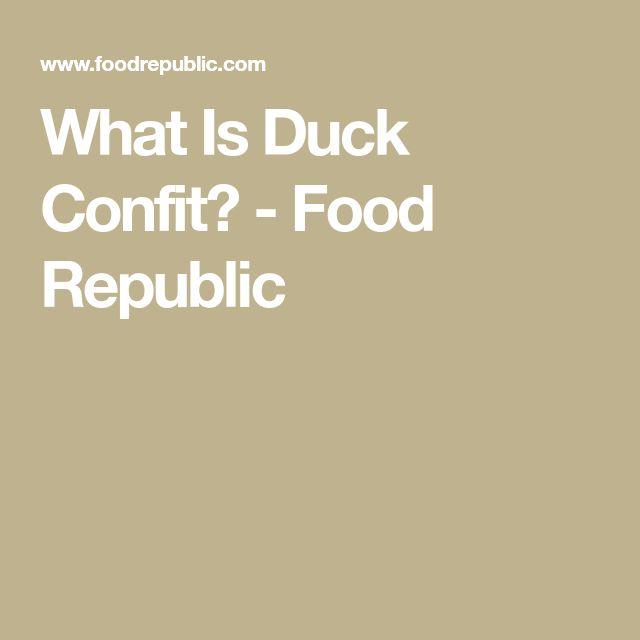 What Is Duck Confit? - Food Republic