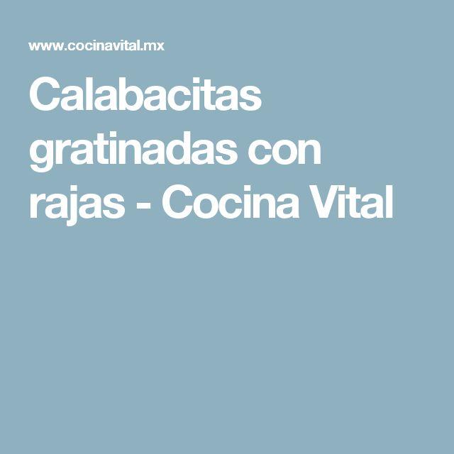 Calabacitas gratinadas con rajas - Cocina Vital