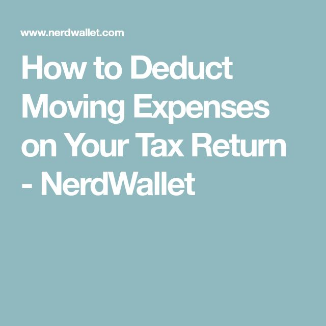 How to Deduct Moving Expenses on Your Tax Return - NerdWallet