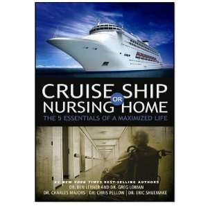 Maximized Living Cruise Ship Or Nursing Home: The 5 Essentials Of A  Maximized LIfe