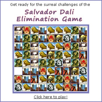 Go into the surrealist world of Salvador Dali and play the Dali Elimination Game! http://www.artsology.com/dali-elimination-game.php