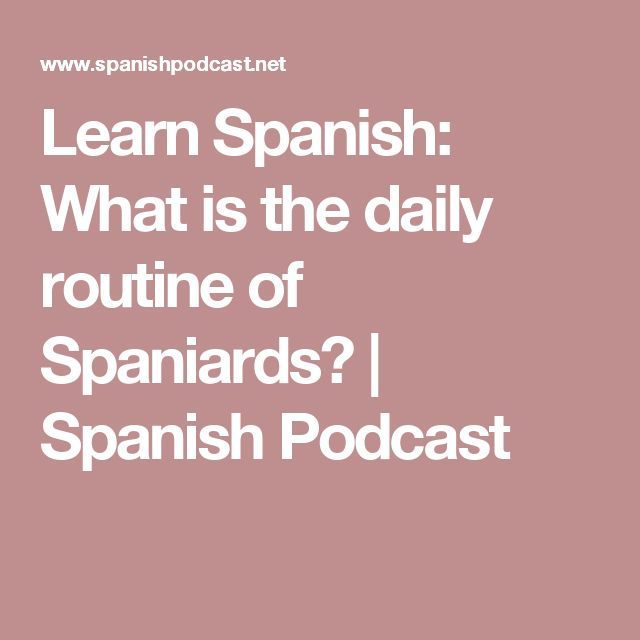 212 best actividades rutina diaria images on pinterest daily learn spanish what is the daily routine of spaniards fandeluxe Choice Image