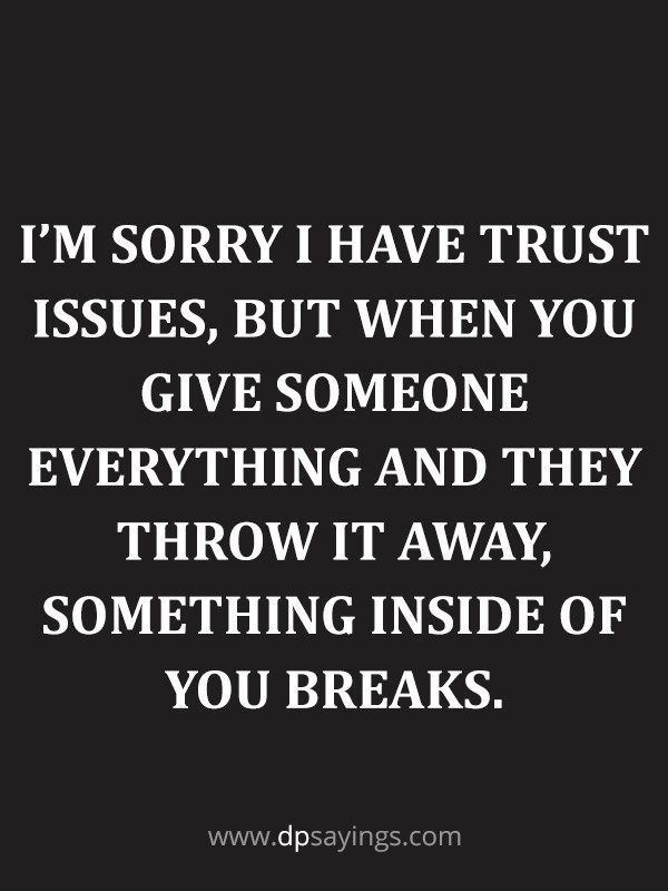 91 Eye Opening Trust Quotes And Trust Issues Sayings Dp Trust Quotes Broken Trust Quotes Trust Yourself Quotes