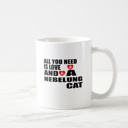 #ALL YOU NEED IS LOVE NEBELUNG CAT DESIGNS COFFEE MUG - #office #gifts #giftideas #business