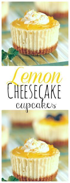 Mini Lemon Cheesecakes topped with lemon curd. Simple Dessert Recipe. The…