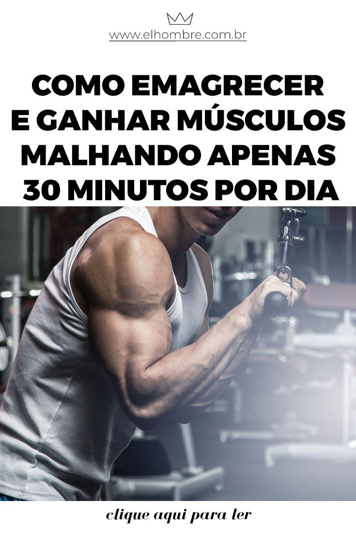 Como Emagrecer E Ganhar Musculos Malhando Apenas 30 Minutos Por