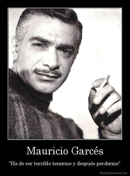 Mauricio Garcés esta emblemática figura del cine Mexicano, es mucho más que un simple actor; este hombre se convirtió en icono y modelo a seguir de muchas personas