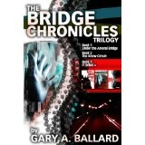 The Bridge Chronicles Trilogy (Kindle Edition)By Gary Ballard