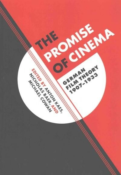 The Promise of Cinema: German Film Theory 1907-1933