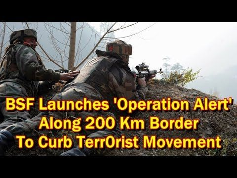 "This video shows you that BSF Launches 'Operation Alert' Along 200 Km Border To Curb Terr0rist Movement. The Border Security Force (BSF) has launched ""Operation Alert"" along the over 200 kilometer long International Border (IB) in Jammu and Kashmir to curb the increasing..."