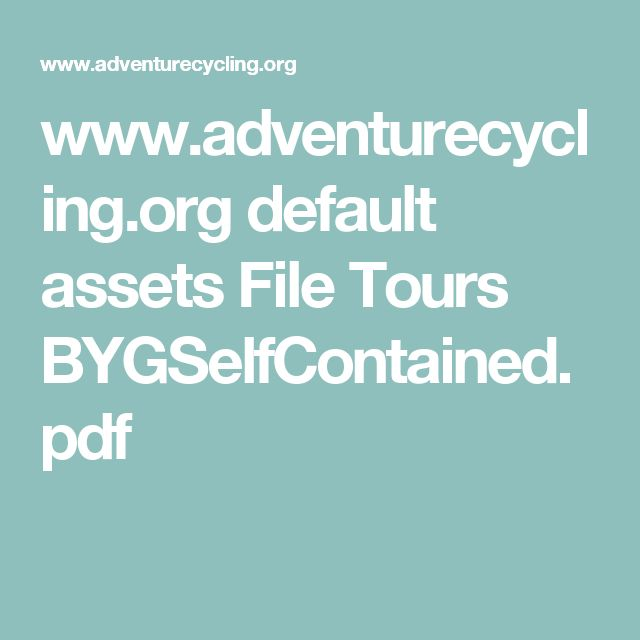 www.adventurecycling.org default assets File Tours BYGSelfContained.pdf
