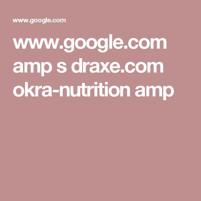 www.google.com amp s draxe.com okra-nutrition amp