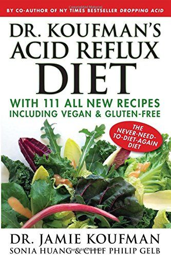 Dr. Koufman's Acid Reflux Diet: With 111 All New Recipes Including Vegan & Gluten-Free: The Never-need-to-diet-again Diet - http://darrenblogs.com/2016/06/dr-koufmans-acid-reflux-diet-with-111-all-new-recipes-including-vegan-gluten-free-the-never-need-to-diet-again-diet/