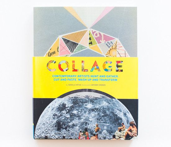 by Danielle Krysa  Where have I been!  This is an amazing and inspirational collage book.