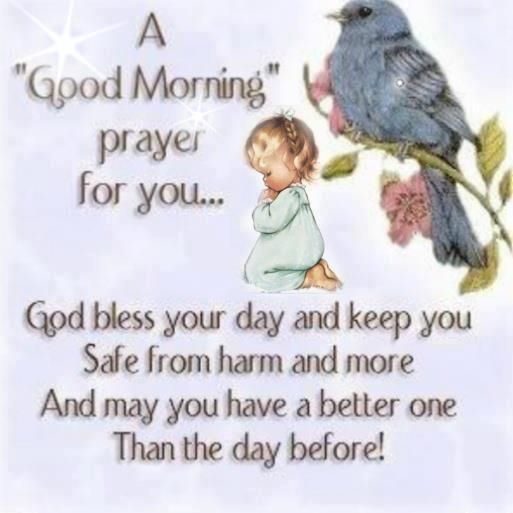 A Good Morning Prayer For You God Bless Your Day And Keep You Safe From Harm