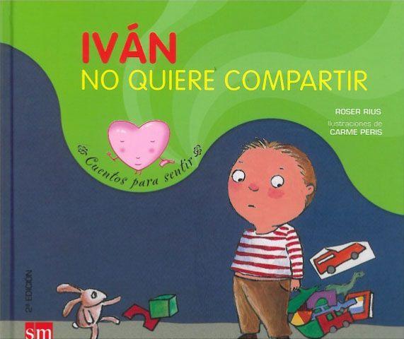 Iván no quiere compartir. Roser Rius. SM, 2011