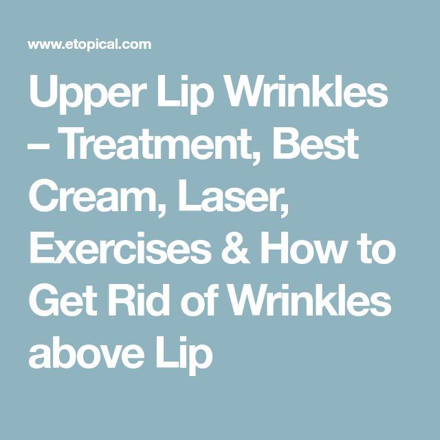 Upper Lip Wrinkles – Treatment, Best Cream, Laser, Exercises & How to Get Rid of Wrinkles above Lip