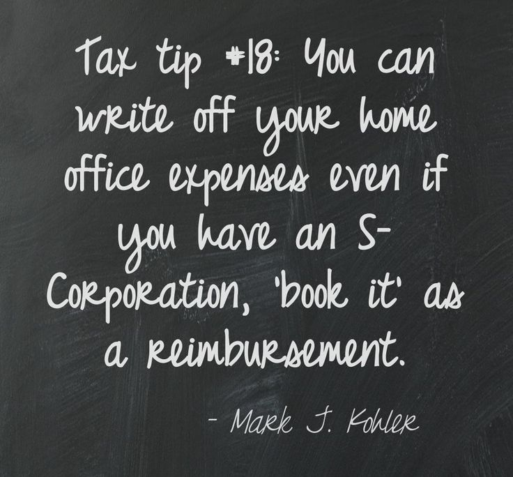 Tax tip #18: Certain home office expenses can be written off in an S-Corporation.