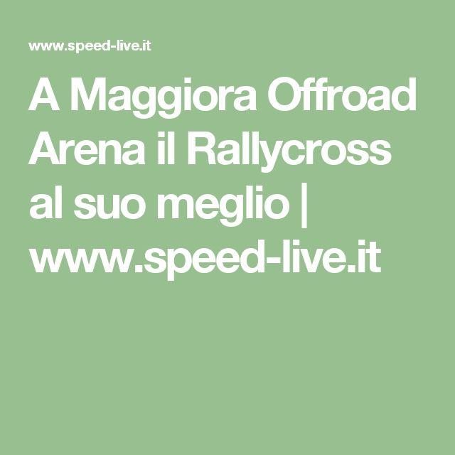 A Maggiora Offroad Arena il Rallycross al suo meglio | www.speed-live.it