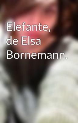 "Leer ""Elefante, de Elsa Bornemann."" #wattpad #historia-corta"
