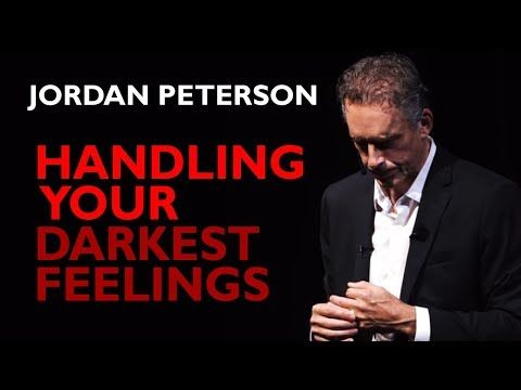 (41) Jordan Peterson: Handling Your Darkest Feelings about Existence Itself - YouTube