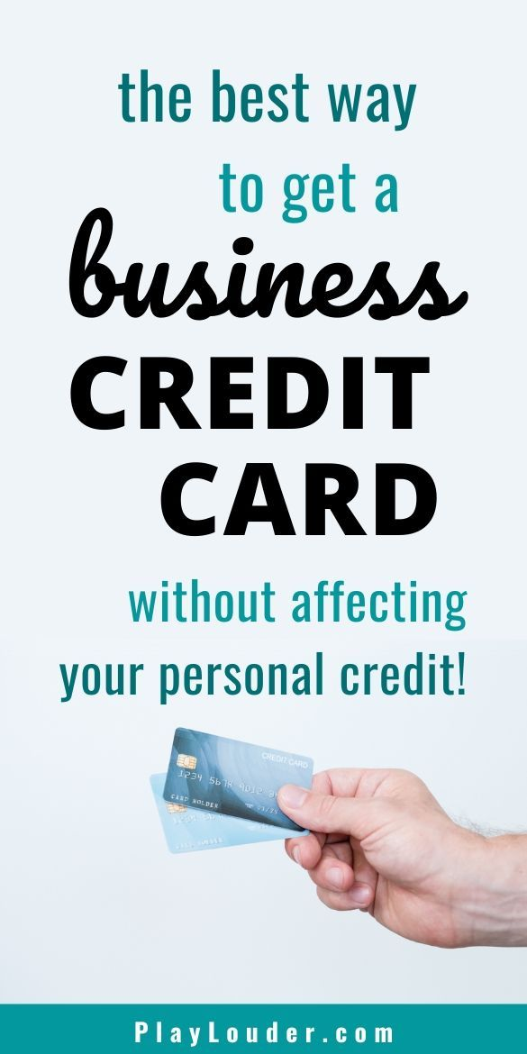 How To Get A Business Credit Card That Won T Affect Your Personal Credit In 2020 Business Credit Cards Small Business Credit Cards Bad Credit Credit Cards