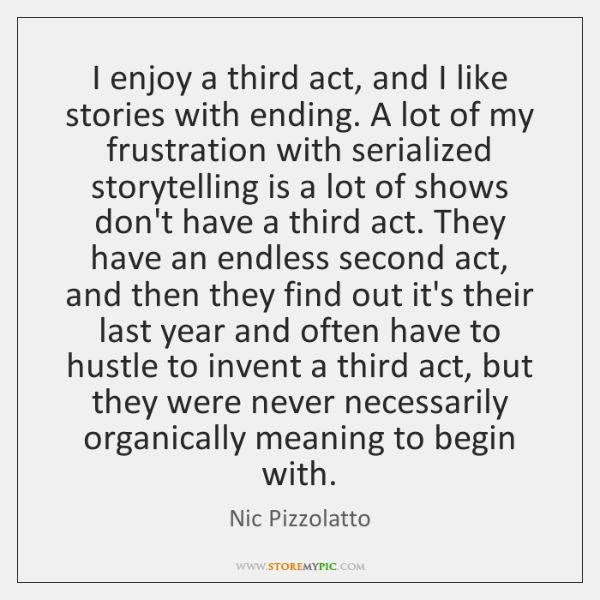 Image result for nic pizzolatto quotes third act