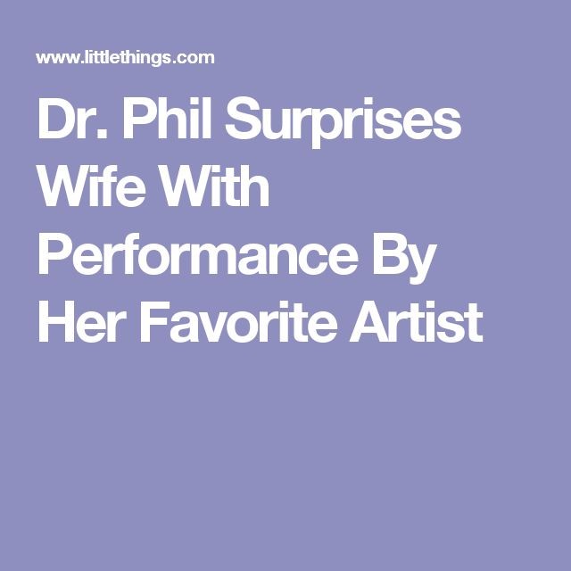 Dr. Phil Surprises Wife With Performance By Her Favorite Artist