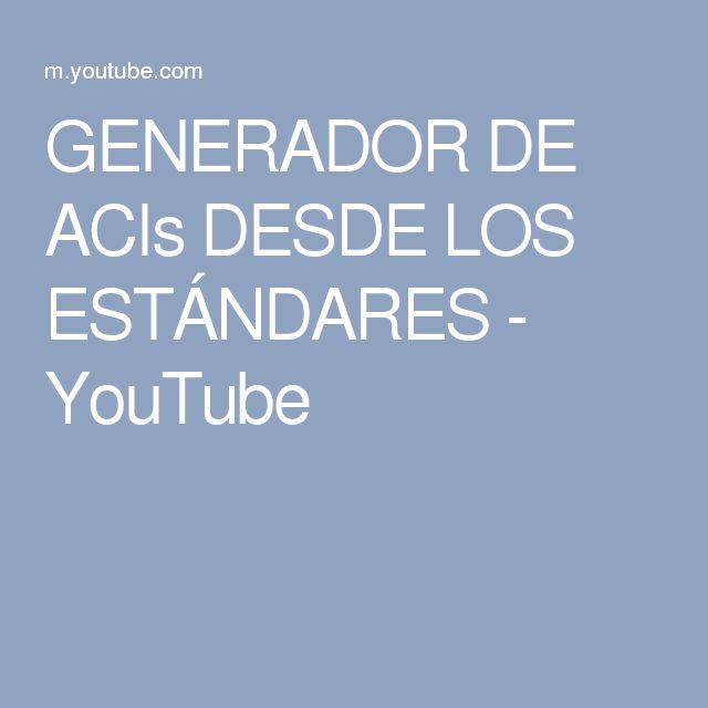 GENERADOR DE ACIs DESDE LOS ESTÁNDARES - YouTube