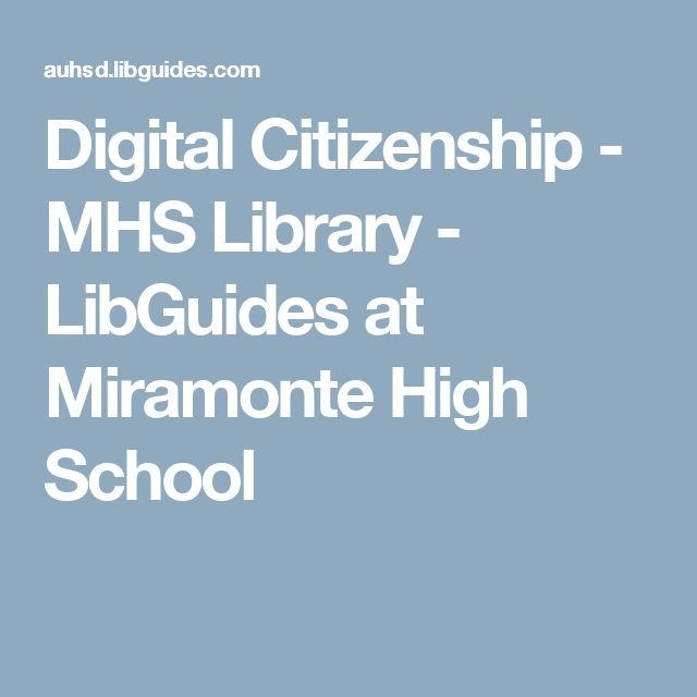 Digital Citizenship - MHS Library - LibGuides at Miramonte High School