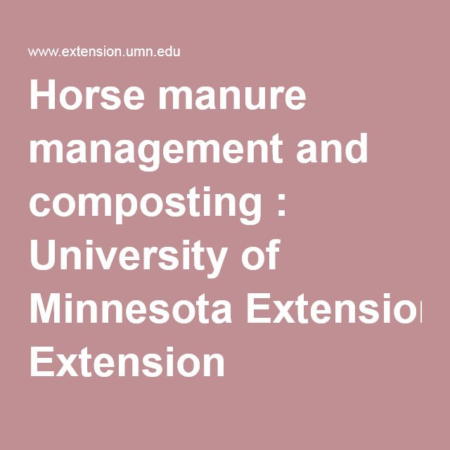 Horse manure management and composting : University of Minnesota Extension