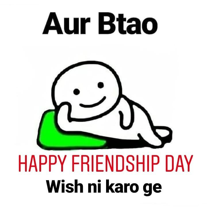 Tag Your Friends Happy Friendship Day To Everyone S Aurbtaofamily Memes Memes Memesgra Friends Quotes Friendship Day Wishes Cute Funny Quotes