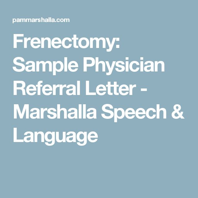 Frenectomy: Sample Physician Referral Letter - Marshalla Speech & Language