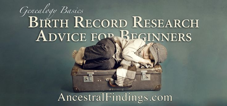 Are you ready to learn how to obtain birth records for your ancestors? Here's how to find these important vital records that document your ancestors' lives... http://www.ancestralfindings.com/genealogy-basics-birth-record-research-advice-beginners/