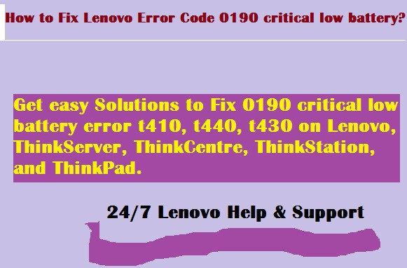 1-800-448-1840 How to Fix Lenovo Error Code 0190 critical low