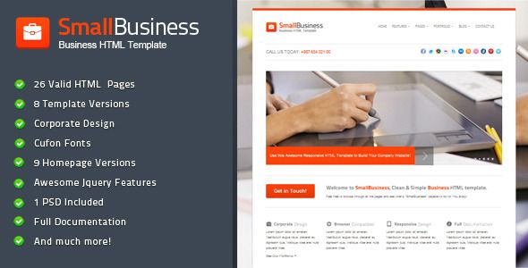 SmallBusiness - Business HTML Template   http://themeforest.net/item/smallbusiness-business-html-template/2644078?ref=damiamio       SmallBusiness is an awesome Simple Corporate HTML Template which could be suitable for almost all kinds of business. You can use it as Business template, Your personal portfolio or even a Blog. It's comes with valid well written code, pricing table, working contact form and much more.  Theme Features   8 color variations  Custom Cufon Fonts  HTML  Validated…