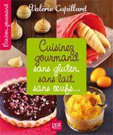 Cuisinez gourmand sans gluten, sans lait, sans œufs... (Valérie Cupillard)