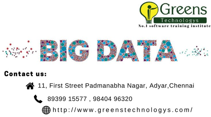 Greens Technology offers Big Data training in Chennai with Real-World Solutions from Experienced Professionals on Hadoop 2.7, Yarn, MapReduce, HDFS, Pig, Impala, HBase, Flume, Apache Spark and prepares you for Cloudera's CCA175 Big data certification.