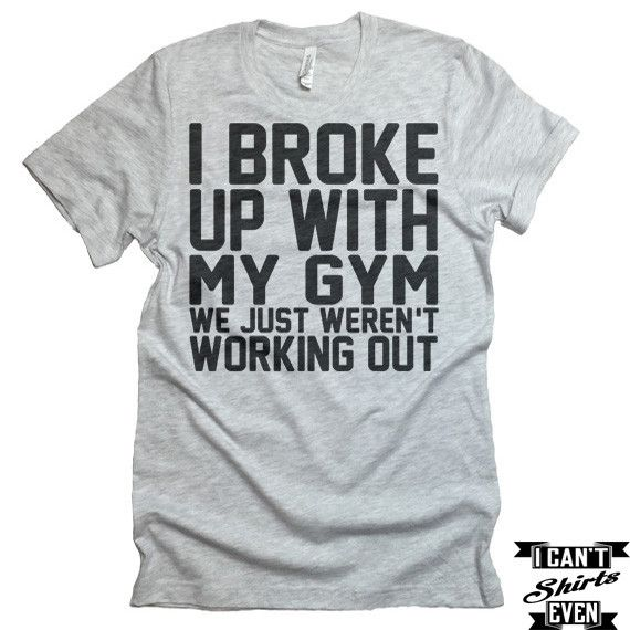 "The listing is for one short-sleeve unisex crew-neck t-shirt with ""I Broke Up With My Gym "" print. All t-shirts are unisex. We carry XS, S, M, L, XL, 2XL, 3XL Laying Flat Measurements in Inches: Width"
