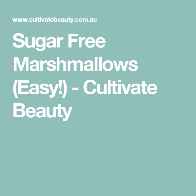 Sugar Free Marshmallows (Easy!) - Cultivate Beauty