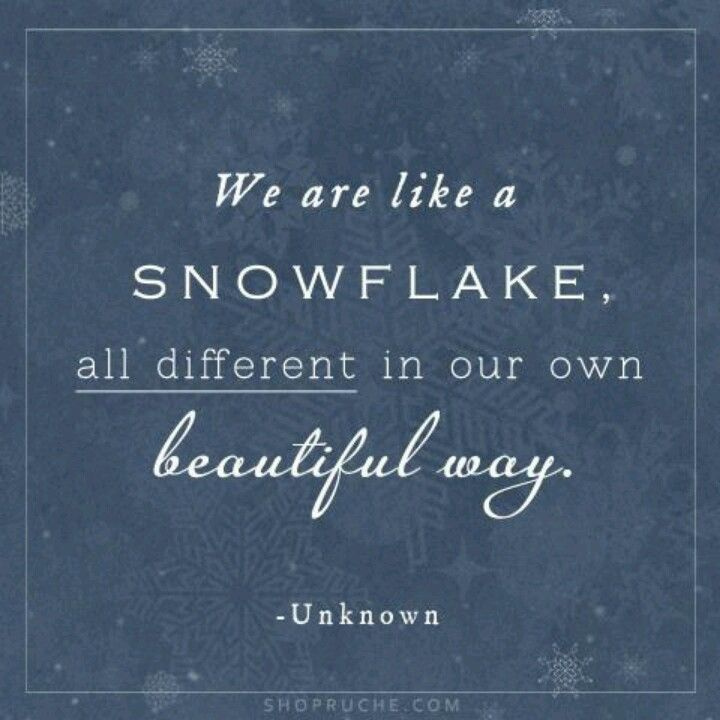 Captivating We Are Like Snowflakes...all Different...all Beautiful In Our