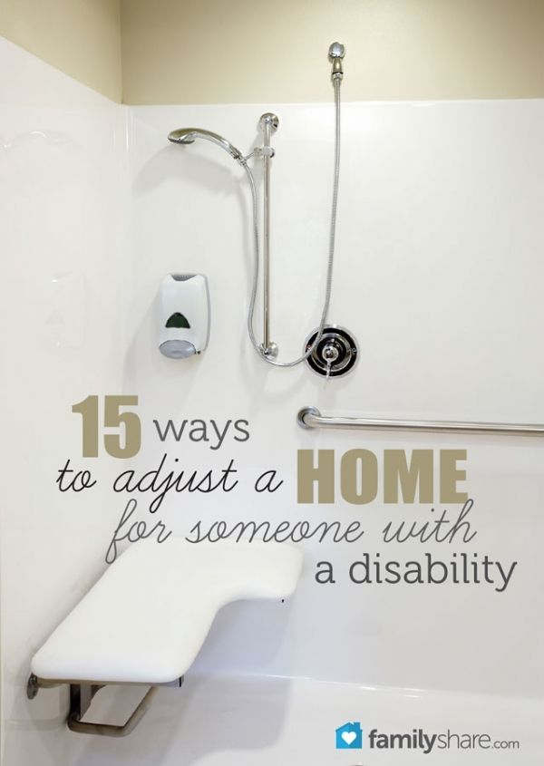FamilyShare.com l 15 ways to adjust a #home for someone with a #disability