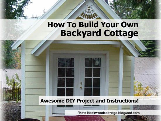 How to build your own backyard cottage http www for Build your own bungalow