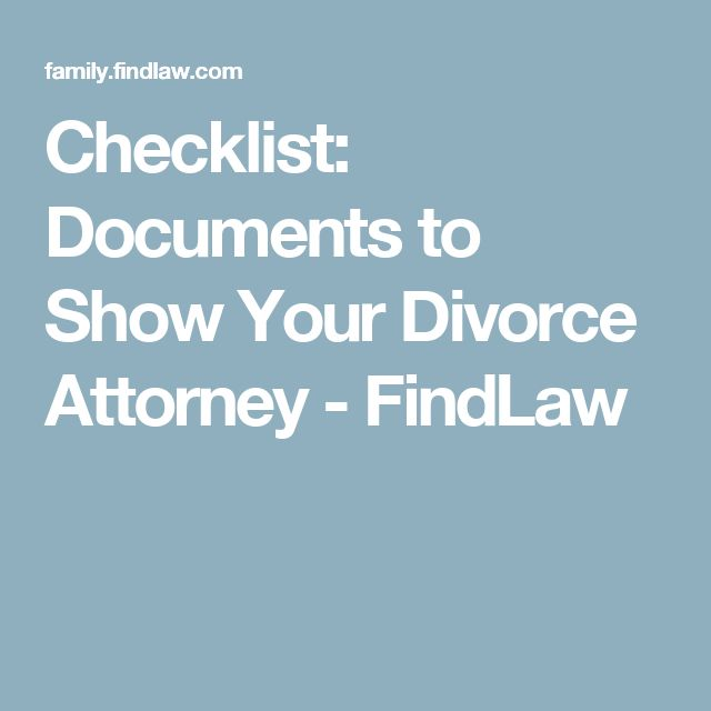 Checklist: Documents to Show Your Divorce Attorney - FindLaw