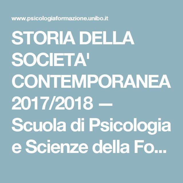 STORIA DELLA SOCIETA' CONTEMPORANEA 2017/2018 — Scuola di Psicologia e Scienze della Formazione