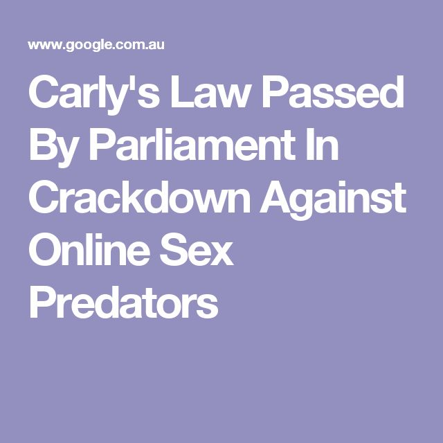 Carly's Law Passed By Parliament In Crackdown Against Online Sex Predators