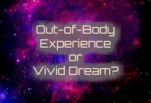 Out-of-Body Experience...or Vivid Dream? vivid dreams, OBEs, bizarre, unexplained events, unknown phenomena, eyewitness account, astral projection - http://www.phantomsandmonsters.com/2017/06/out-of-body-experienceor-vivid-dream.html