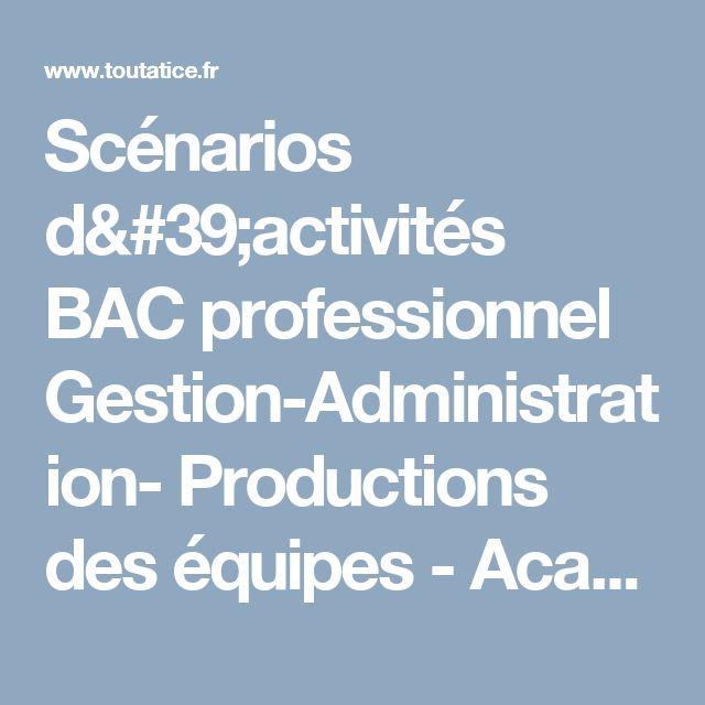 Scénarios d'activités  BAC professionnel Gestion-Administration- Productions des équipes - Académie de Rennes           -     toutatice.fr