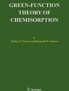 Green-Function Theory of Chemisorption 2006th Edition free download by Sydney G. Davison Kenneth W. Sulston ISBN: 9781402044045 with BooksBob. Fast and free eBooks download.  The post Green-Function Theory of Chemisorption 2006th Edition Free Download appeared first on Booksbob.com.